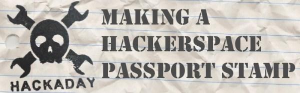 Making a Hackerspace Passport Stamp