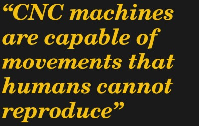 quote-cnc-capable-of-movements-humans-cannot